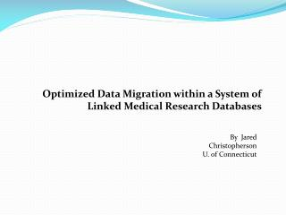 Optimized Data Migration within a System of Linked Medical Research Databases