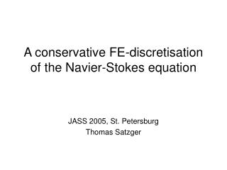 A conservative FE-discretisation of the Navier-Stokes equation