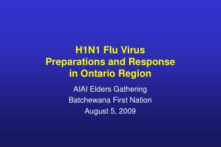 H1N1 Flu Virus Preparations and Response  in Ontario Region