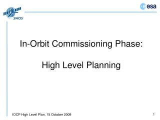 In-Orbit Commissioning Phase: High Level Planning