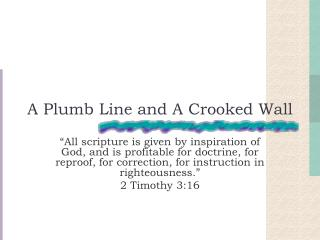 A Plumb Line and A Crooked Wall