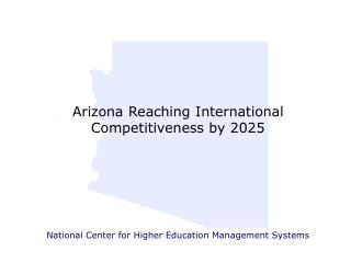 Arizona Reaching International Competitiveness by 2025