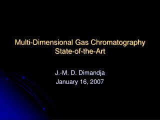 Multi-Dimensional Gas Chromatography State-of-the-Art