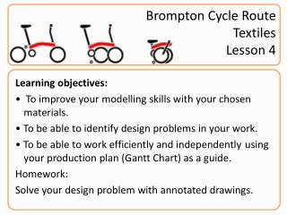 Brompton Cycle Route Textiles Lesson 4