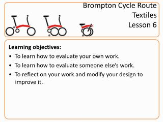 Brompton Cycle Route Textiles Lesson 6