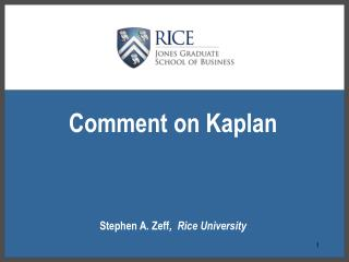 Comment on Kaplan Stephen A. Zeff ,  Rice University