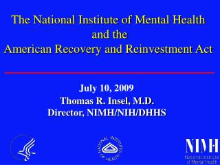 Thomas R. Insel, M.D. Director, NIMH/NIH/DHHS