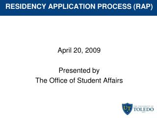 RESIDENCY APPLICATION PROCESS (RAP)