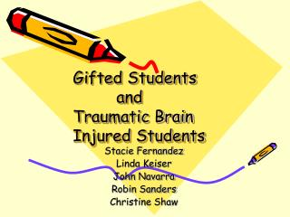 Gifted Students  		   and  	Traumatic Brain  	Injured Students