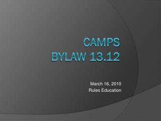 Camps Bylaw 13.12