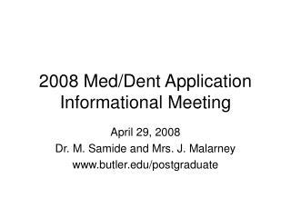 2008 Med/Dent Application Informational Meeting