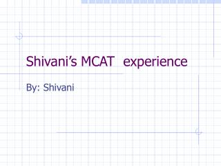Shivani's MCAT experience