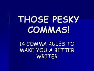 THOSE PESKY COMMAS!