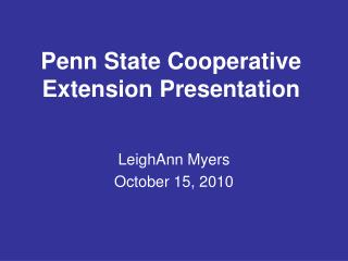 Penn State Cooperative Extension Presentation