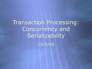 Transaction Processing: Concurrency and Serializability