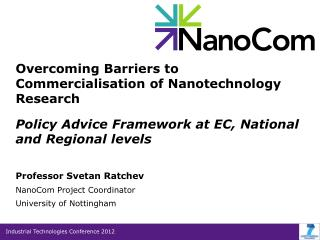 Professor Svetan Ratchev NanoCom Project Coordinator  University of Nottingham