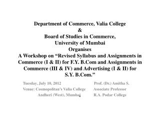 Tuesday, July 10, 2012                                 Prof. (Dr.) Amitha S.