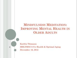 Mindfulness  Meditation :  Improving Mental Health in Older Adults