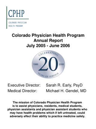 Colorado Physician Health Program Annual Report  July 2005 - June 2006