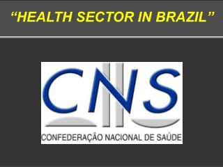 """HEALTH SECTOR IN BRAZIL"""