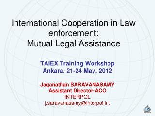 International Cooperation in Law enforcement: Mutual Legal Assistance