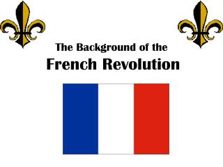 The Background of the French Revolution