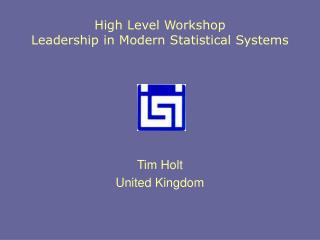 High Level Workshop Leadership in Modern Statistical Systems