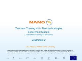 Teachers Training Kit in Nanotechnologies Experiment Module A comprehensive training kit for teachers Experiment D