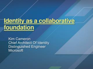 Identity as a collaborative foundation