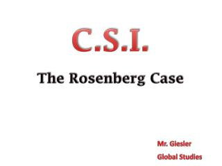 C.S.I. The Rosenberg Case
