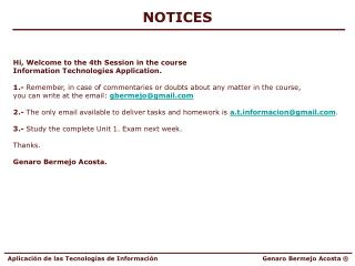 NOTICES Hi, Welcome to the 4th Session in the course Information Technologies Application.