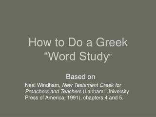 "How to Do a Greek ""Word Study """