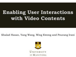 Enabling User Interactions with Video  Contents