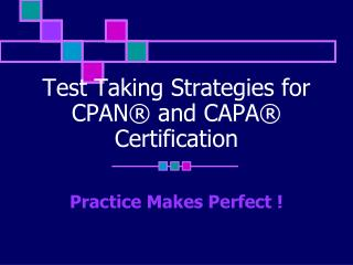 Test Taking Strategies for CPAN® and CAPA® Certification