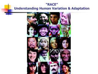 """""""RACE"""" Understanding Human Variation & Adaptation"""