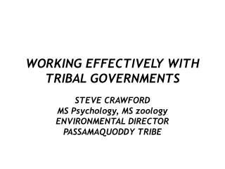 WORKING EFFECTIVELY WITH TRIBAL GOVERNMENTS