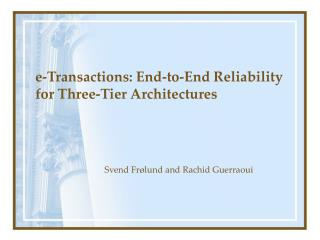e-Transactions: End-to-End Reliability for Three-Tier Architectures