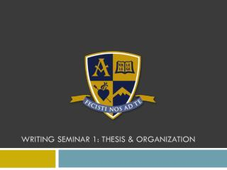 Writing  seminar  1: Thesis  &  Organization