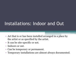 Installations: Indoor and Out