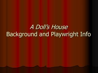 A Doll's House Background and Playwright Info