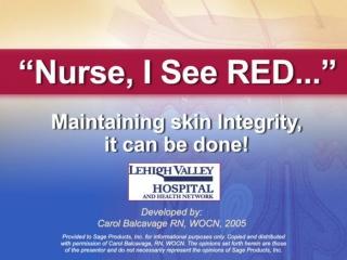 """""""Nurse, I See RED….."""""""