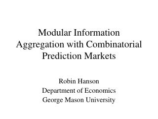 Modular Information Aggregation with Combinatorial Prediction Markets