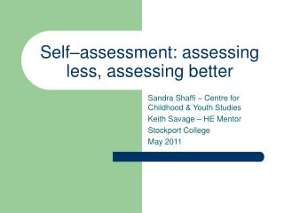 Self–assessment: assessing less, assessing better