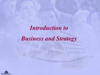 Introduction to  Business and Strategy