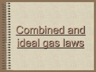 Combined and ideal gas laws