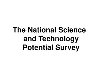 The National Science and Technology Potential Survey
