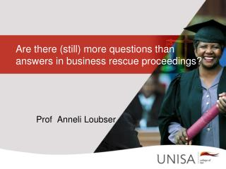 Are there (still) more questions than answers in business rescue proceedings?