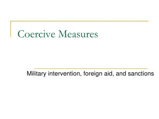 Coercive Measures
