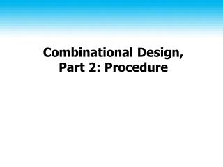 Combinational Design, Part 2: Procedure