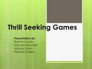 Thrill Seeking Games
